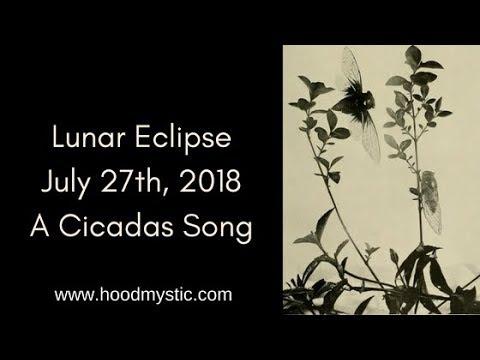Lunar Eclipse | July 27th, 2018 | A Cicadas Song – hoodmystic com