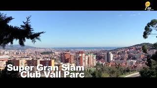 * SPOT * Súper Gran Slam Vall Parc - Federació Catalana Pàdel