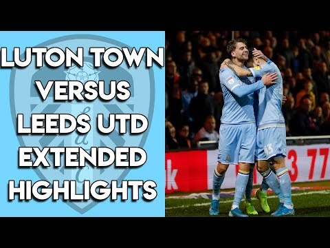Luton Town 1-2 Leeds United Extended Highlights - Championship 23/11/19