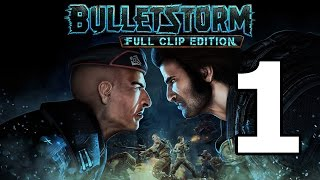 Bulletstorm Full Clip Edition Walkthrough Part 1 - No Commentary Playthrough (Xbox One)