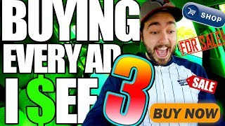 Buying Every Advertisement I See THREE!  (NOT CLICKBAIT)