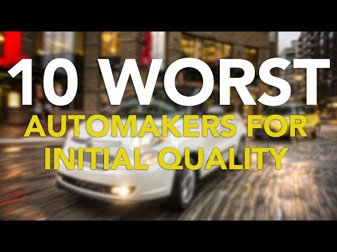 10 Worst Automakers for Initial Quality
