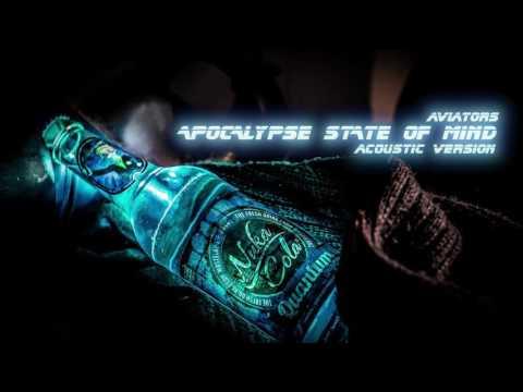 Aviators - Apocalypse State of Mind (Acoustic Version)