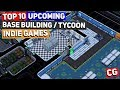 Top 10 Upcoming Base Building & Tycoon Indie Games for 2018 & Beyond!