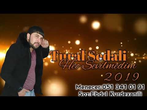 Tural Sedali - Insani Agladan Seir 2019 (Hec Sevilmedim )