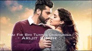 MP4 360p Main Fir Bhi Tumko Chahunga Full Song   Half Girlfriend   Arijit Singh   Arjun ,Shraddha