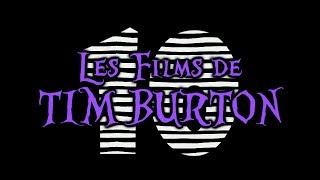 TOP TEN - Les films de Tim Burton