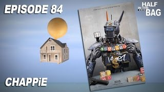 Half in the Bag: CHAPPiE