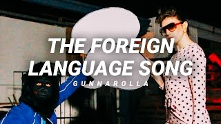 The Foreign Language Song | gunnarolla
