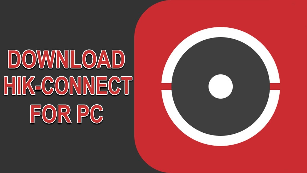 Hik Connect For Pc How To Download Hik Connect For Pc Windows Mac 2020 Youtube