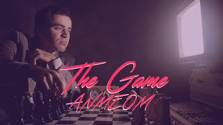 The Game by ANMEOM - A Chess Anthem