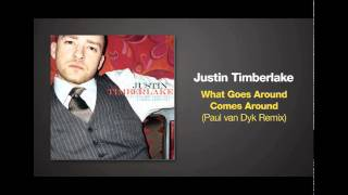 Paul van Dyk Remix of WHAT GOES AROUND by Justin Timberlake