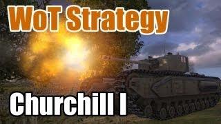 World of Tanks: Tank Guides - How to Churchill I - Dat Gun - S4 E2