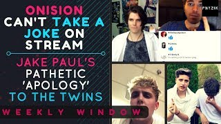 SHANE DAWSON Makes ONISION LOSE IT On Stream | JAKE PAUL's Pathetic 'Apology' Video | Weekly Window