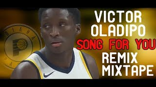 Victor oladipo mix (song for you remix)