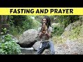 THE IMPORTANCE OF FASTING AND PRAYER