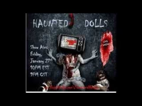 Paranormal Review Radio Haunted Dolls.Are They Real?