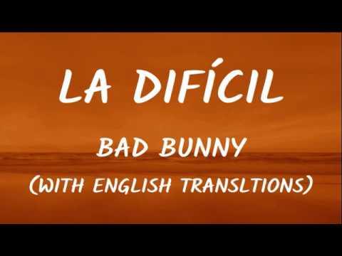 Bad Bunny – La Difícil (Letra/Lyrics With English Translation) Video