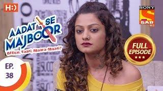 Aadat Se Majboor - आदत से मजबूर - Ep 38 - Full Episode - 23rd November, 2017