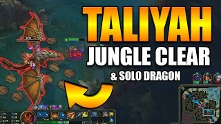 TALIYAH JUNGLE CLEAR & SOLO DRAGON (NEW CHAMPION) - League of Legends