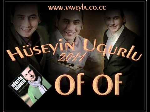 Hüseyin UgurLu - Of Of  [  2011  Yeni ALbüm ]  ( VaveyLa )