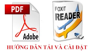 Link download, hướng dẫn tải và cài đặt phần mềm đọc file PDF: Adobe Reader & Foxit Reader