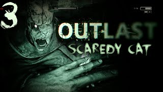 SCAREDY CAT ~ Outlast [3]