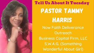 Tell Us About It Tuesday with guest Pastor Tammy Harris