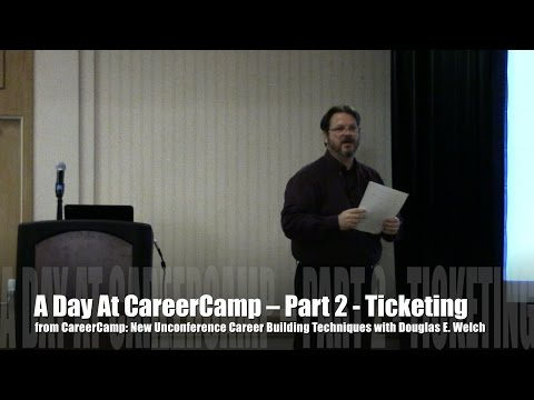 A Day at CareerCamp Part 2 - Ticketing  from CareerCamp: New Unconference Career Building Methods