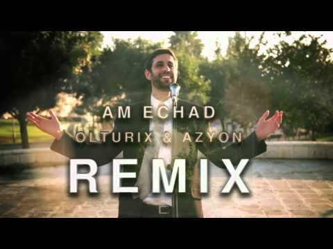 Am Echad - Remix by Olturix & Azyon עם אחד גולדוואג רימיקס