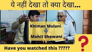 One to one discussion wih Dada Khiman Mulani about sindhiyat, literature and Sindh.