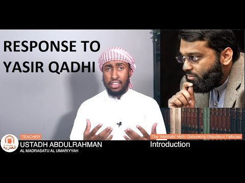 Ustadh Abdulrahman Hassan Responds To Yasir Qadhi On Muhammad Abdul Wahhab | Part 1/12