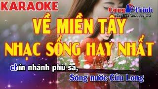 Karaoke Về Miền Tây | Cha Cha Cha | Nhạc Sống Hay Nhất 2017 | Keyboard Kiều Sil | Công Trình Karaoke