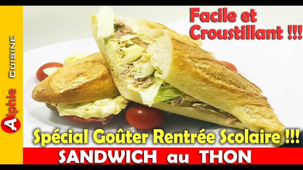 SANDWICH AU THON - Spécial Goûter Rentrée Scolaire !!! Facile et Croustillant !!!