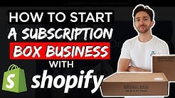 How To Start A Subscription Box Business with Shopify