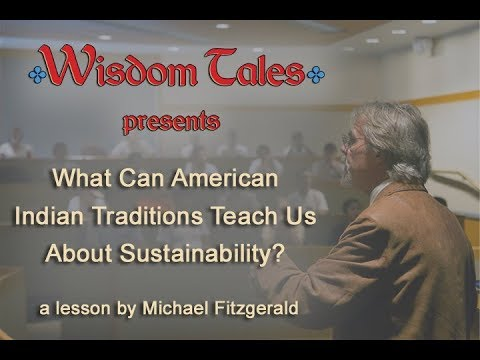 What Can American Indian Traditions Teach Us About Sustainability?