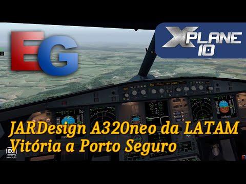 X-Plane 10 - JARDesign A320neo da LATAM - Vitória a Porto Seguro (Foto Real) (HD)