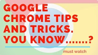 Google Chrome tips and tricks 2017 || Hindi ||