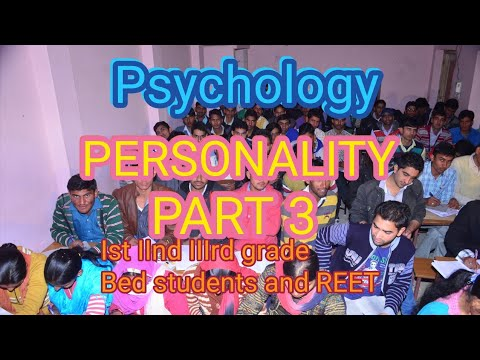 Psychology PERSONALITY PART 3 PSYCHOLOGY BY SR SIR