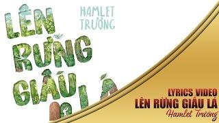 Lên Rừng Giấu Lá | Hamlet Trương | Lyrics Video