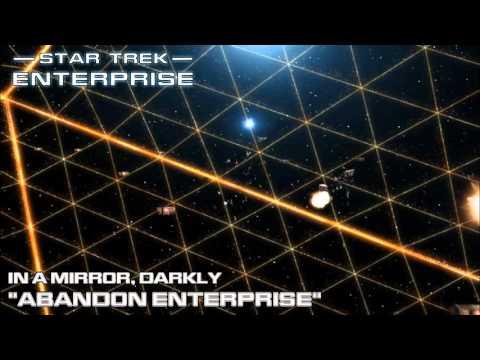 Star Trek: Enterprise Music - Abandon Enterprise [In a Mirror, Darkly]
