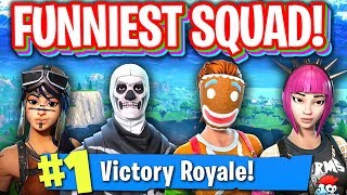 THIS IS THE FUNNIEST SQUAD IN FORTNITE!! (CAN'T STOP LAUGHING)