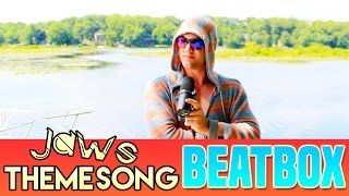 Jaws Theme BEATBOX COVER Song!