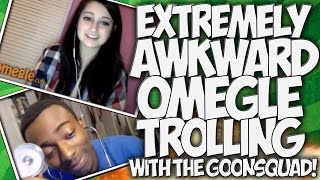 "OMEGLE: EXTREMELY AWKWARD ""OMEGLE TROLLING"" with the #GOONSQUAD!!"