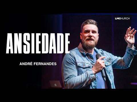 ANSIEDADE | ANDRE FERNANDES | LAGOINHA MIAMI CHURCH