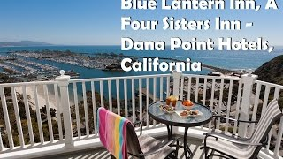 Blue lantern inn, a four sisters inn 4 stars dana point, california within us travel directory this bed and breakfast is located on cliff directly above th...