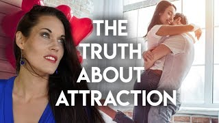 Attraction (Why You Are Attracted To The People You're Attracted To)