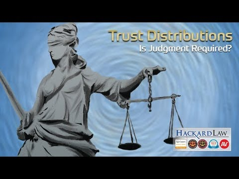 Trust Beneficiary Distributions | Trustee Judgment Required?