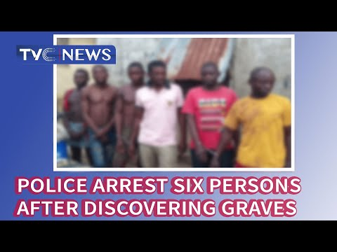 Police Arrest Six Persons After Discovering 16 Graves