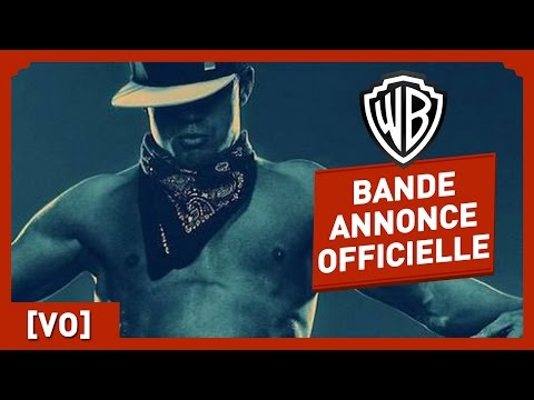 Magic Mike XXL - Bande Annonce Officielle (VO) - Channing Tatum